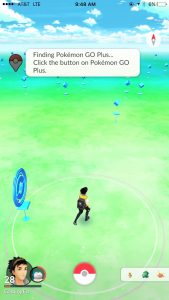 finding pokemon go plus...click the button on the pokemon go plus